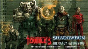 Shadowrun: The Candy Factory Job - These Warriors Are Terrible