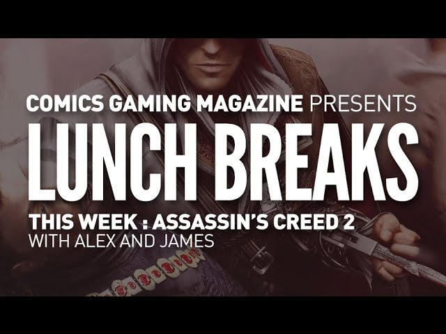 Lunch Breaks: Assassin's Creed 2 1