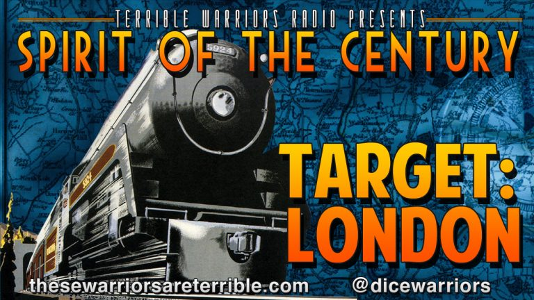 Spirit Of The Century – Target: London – Episode 1 – These Warriors Are Terrible