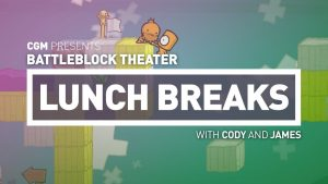 CGM Lunch Breaks - BattleBlock Theater - 2015-09-28 14:31:04