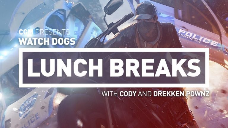 CGM Lunch Breaks – Watch Dogs