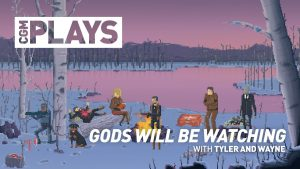 CGM Plays - Gods Will Be Watching