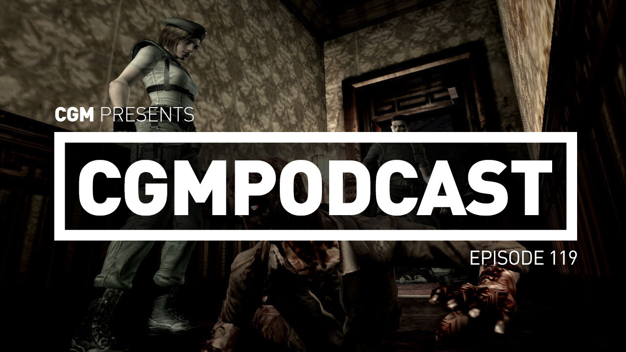 CGMPodcast Episode 119 - Let's Remake Everything!
