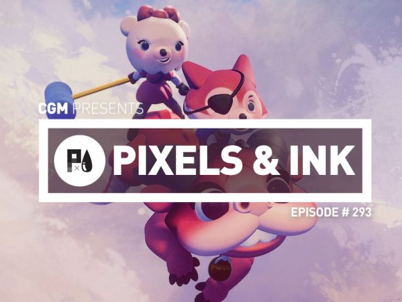 Pixels & Ink: Episode #293