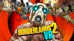 Borderlands 2 Coming to Playstation VR