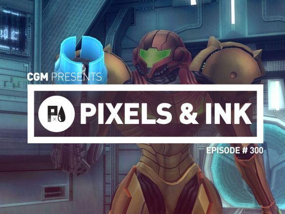 Pixels & Ink: Episode #300