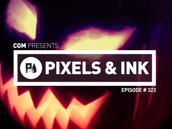 Pixels & Ink: Episode 323 — Halloween Spooptacular
