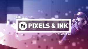Pixels & Ink Podcast: Episode 319 - Talkin' Smash