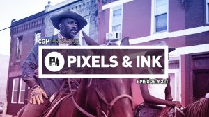 Pixels & Ink Podcast: Episode 321 — Blast From the Past