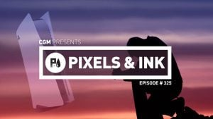 Pixels & Ink Podcast: Episode 325 — The Sadcast