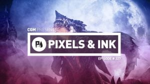 Pixels & Ink Podcast: Episode 327 — Considerate Souls