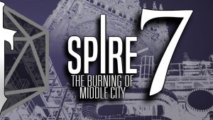 Spire 07: The Burning of Middle City