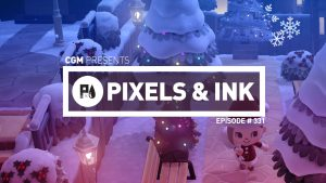 Pixels & Ink: Episode 331 — Festive Holiday Special