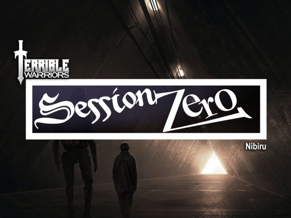 Terrible Warriors Podcast: Session Zero – Nibiru
